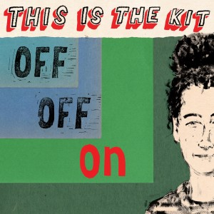 This Is the Kit - Off Off On VINYL - RT0148LPE