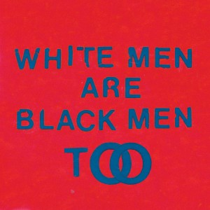 Young Fathers - White Men Are Black Men Too VINYL - BD264