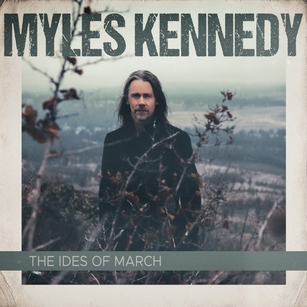 Myles Kennedy - The Ides of March VINYL - 84058814286
