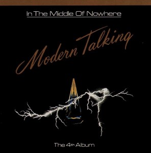 Modern Talking - In The Middle Of Nowhere VINYL - 8719262019720