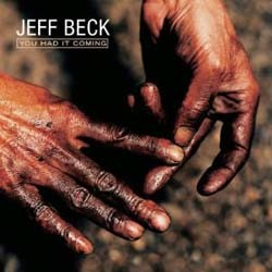 Jeff Beck - You Had It Coming CD - 5010182