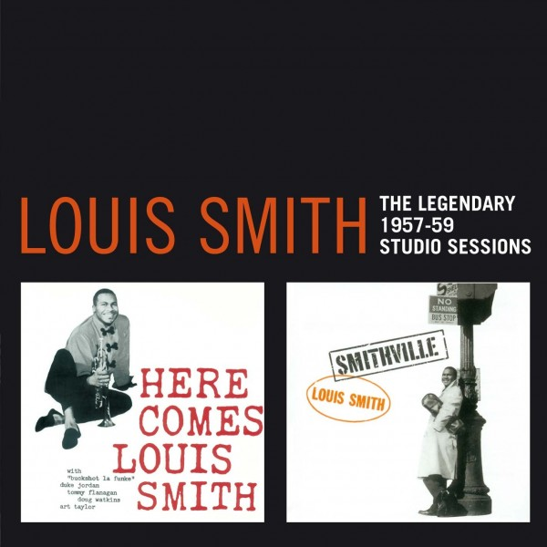Louis Smith - The Legendary 1957 - 59 Studio Sessions: Here Comes Louis Smith / Smithville CD - 870246