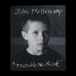 John Mellencamp - Trouble, No More CD - 5122642