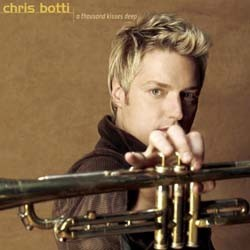 Chris Botti - A Thousand Kisses Deep CD - 5136542
