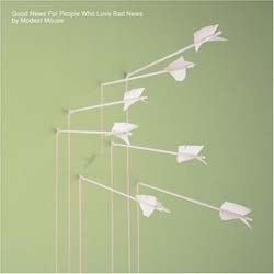 Modest Mouse - Good News For People Who Love Bad News CD - 5162722