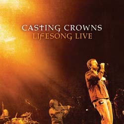 Casting Crowns - Lifesong Live CD - 60234101062