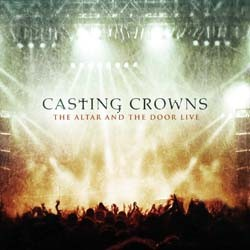 Casting Crowns - The Altar And The Door Live CD - 60234101312