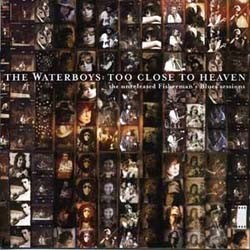 The Waterboys - Too Close To Heaven CD - 74321881522
