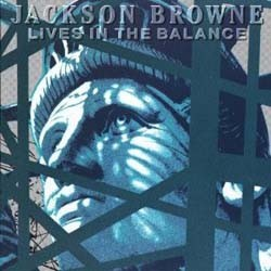 Jackson Browne - Lives In The Balance CD - 7559604572