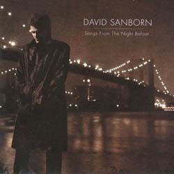 David Sanborn - Songs From The Night Before CD - 7559619502