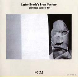 Lester Bowie  - I Only Have Eyes For You CD - 8259022