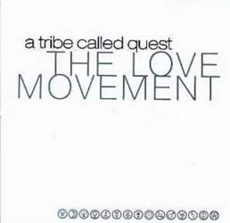 A Tribe Called Quest - The Love Movement CD - 82876535542