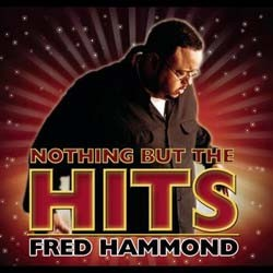 Fred Hammond - Nothing But The Hits CD - 82876537122