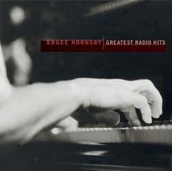 Bruce Hornsby - Greatest Radio Hits CD - 82876559712