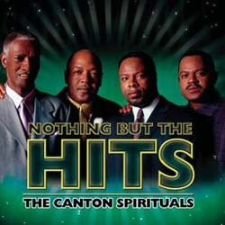 Canton Spirituals - Nothing But The Hits CD - 82876582512