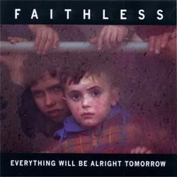 Faithless - Everything Will Be Alright Tomorrow CD - 82876618692