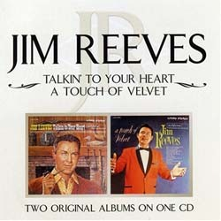 Jim Reeves - Talkin' To Your Heart / Touch Of Velvet CD - 82876635752
