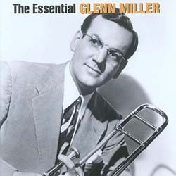 Glenn Miller - The Essential CD - 82876692412