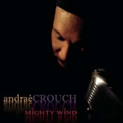 Andrae Crouch - Mighty Wind CD - 82876736452