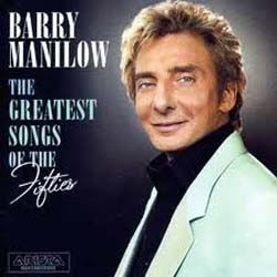 Barry Manilow - The Greatest Songs Of The Fifties CD - 82876745092
