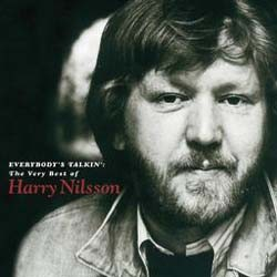 Harry Nilsson - Very Best Of: Everybody's Talkin' CD - 82876764562