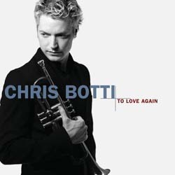 Chris Botti - To Love Again CD - 82876775052