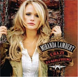 Miranda Lambert - Crazy Ex-Girlfriend CD - 82876789322