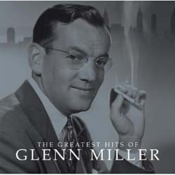 Glenn Miller - The Greatest Hits Of CD - 82876805482