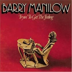 Barry Manilow - Tryin' To Get The Feeling CD - 82876812352