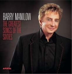 Barry Manilow - The Greatest Songs Of The Sixties CD - 82876826402