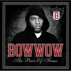 Bow Wow - The Price Of Fame CD - 82876879322