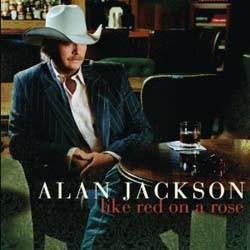 Alan Jackson - Like Red On A Rose CD - 82876881722