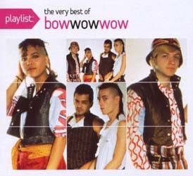 Bow Wow Wow - Playlist: The Very Best Of CD - 88697338092