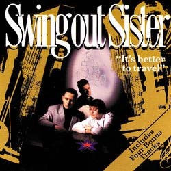 Swing Out Sister - It's Better To Travel CD - 00422 8322132