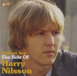 Harry Nilsson - Without You: The Best Of CD - 88697472242