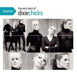 Dixie Chicks - Playlist: The Very Best Of CD - 88697619812