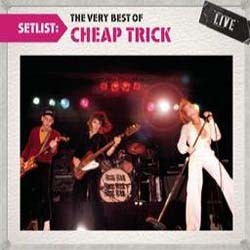 Cheap Trick - Setlist: The Very Best Of CD - 88697717832