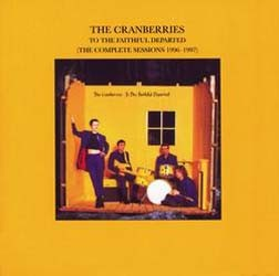 The Cranberries - To The Faithful Departed (The Complete Sessions 1996-1997) CD - 00440 0630912