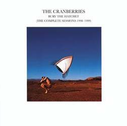 The Cranberries - Bury The Hatchet (The Complete Sessions 1998-1999) CD - 00440 0630922