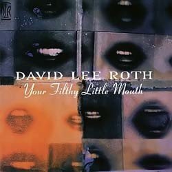 David Lee Roth - Your Filthy Little Mouth CD - 9362453912