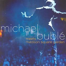 Michael Buble - Meets Madison Square Garden - Special CD+DVD - 9362497672