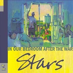 Stars - In Our Bedroom After The War CD - A&C 028