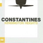 Constantines - Kensington Heights CD - A&C 032