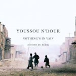 Youssou N'Dour - Nothing's In Vain CD - ATCD 10146