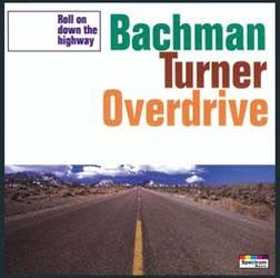 Bachman Turner Overdrive - Roll On Down CD - BUDCD 1063