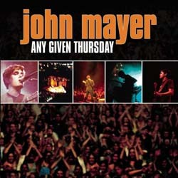 John Mayer - Any Given Thursday CD - C2K87199