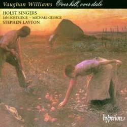 Vaughan Williams - Over Hill,Over Dale;Holst Singers CD - CDA 66777
