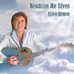 Clive Bruce - Because He Lives CD - CDBRT540