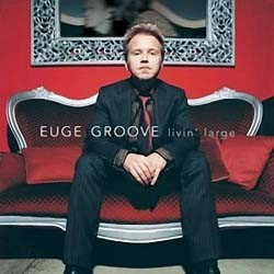 Euge Groove - Living Large CD - CDCCPJAZ 4
