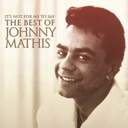 Johnny Mathis - It's Not For Me To Say : The Best Of CD - CDCOL7199